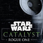 Star Wars Catalyst, la precuela de Rogue One