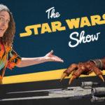 Star Wars Show – Episodio 13