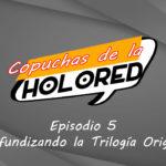 005 – Copuchas de la Holored – Profundizando la Trilogía Original