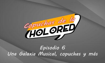 006 – Copuchas de la Holored – Una Galaxia Musical, copuchas y más