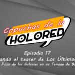 017 – Copuchas de la Holored – Analizando el teaser de Los Últimos Jedi