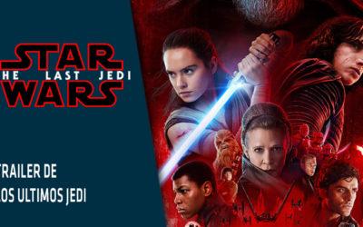 Trailer y poster final para Los Últimos Jedi