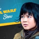 Star Wars Show – Episodio 77 – Una entrevista con Kelly Marie Tran