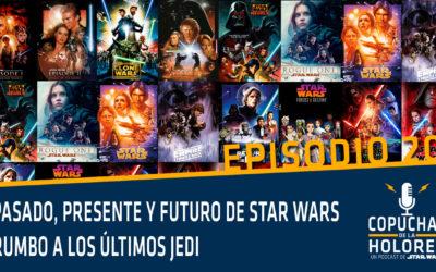 020 – Copuchas de la Holored – Pasado, presente y futuro de Star Wars – Rumbo a Los Últimos Jedi