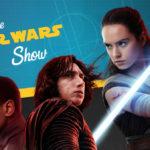 Star Wars Show – Episodio 78 –  Entrevistas con el elenco de Los Últimos Jedi