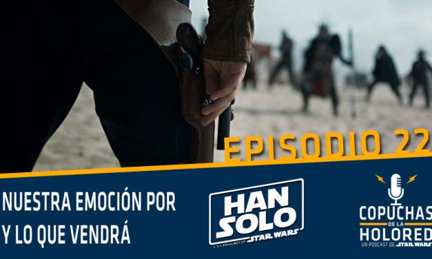 022 – Copuchas de la Holored – Compartimos nuestra emoción por Han Solo y lo que vendrá